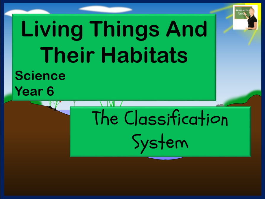 Science- Living Things and Their Habitats Year 6- The Classification System