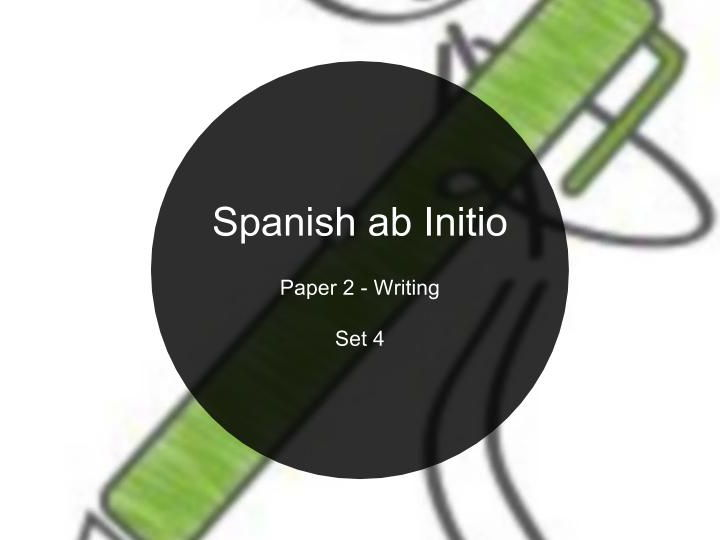Spanish ab Initio - Paper 2 - Set #4