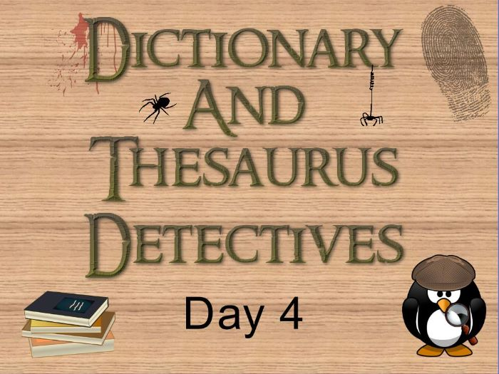 KS2: Dictionary and Thesaurus Detectives (Day 4)