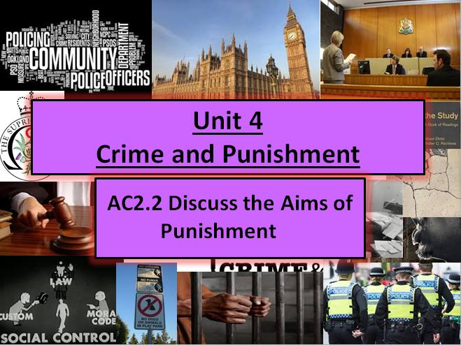 Criminology (NEW SPEC)Unit 4 EXAM UNIT- AC2.2-Discuss the Aims of Punishment-Lesson & Activities