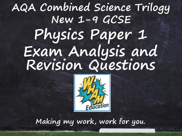 AQA Combined Science Trilogy Physics Paper 1 Revision and 2019 Exam Support