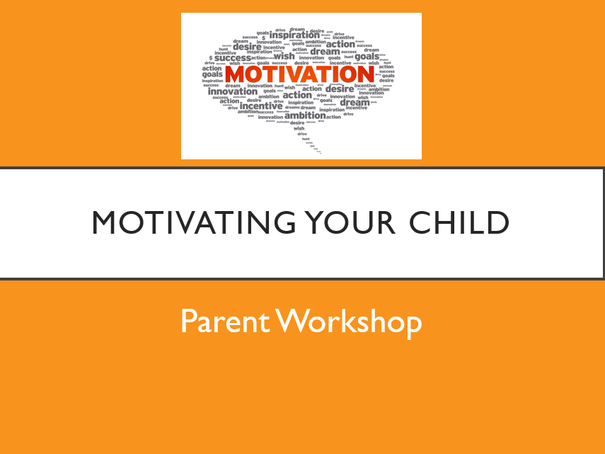 Motivating Your Child- Parent Workshop