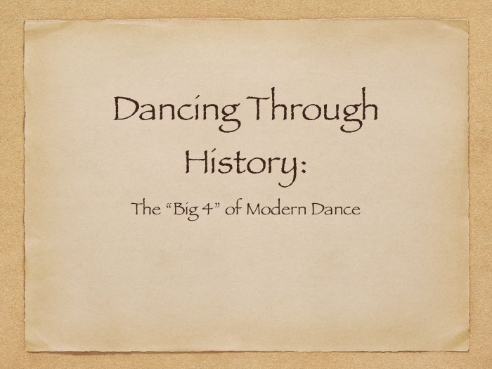 "Dancing Through History: The ""Big 4"" of Modern Dance"