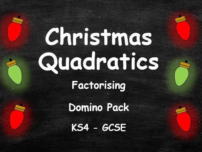 KS4 GCSE. Factorising Quadratic Expressions. Christmas Domino Pack. 11.