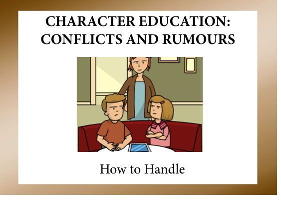 Character Education: Conflicts, Rumours and How to Handle It
