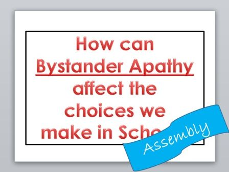 Assembly: Bystander Apathy (The Choices We Make)