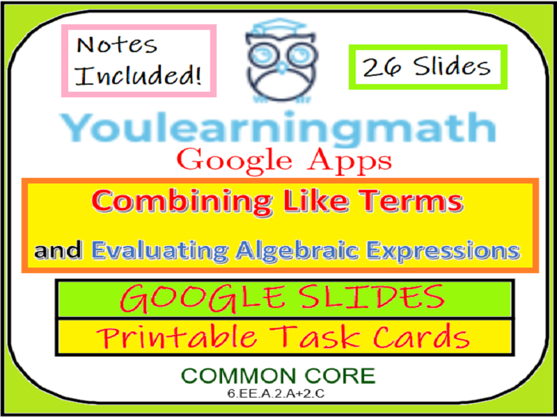 Combining Like Terms and Evaluating Algebraic Expressions: Google Slides + Printable Task Cards