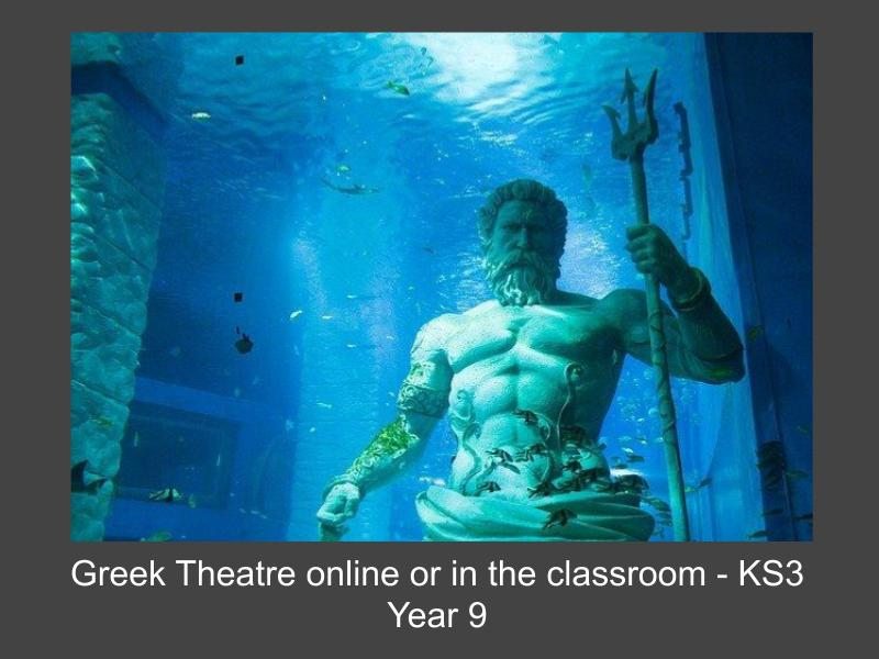 Greek Theatre online or in the classroom - KS3 Year 9