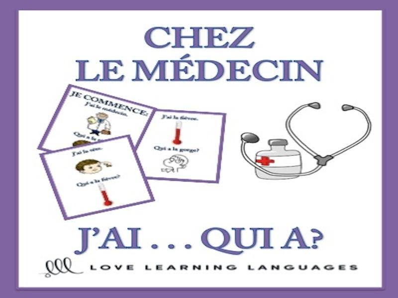 J'ai... Qui a? CHEZ LE MÉDECIN - French vocabulary game