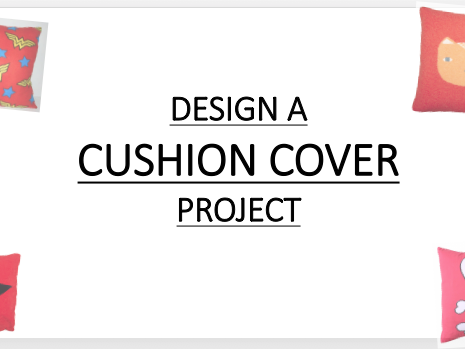 Cushion Cover Design & Make Project PowerPoint - KS3 Textiles