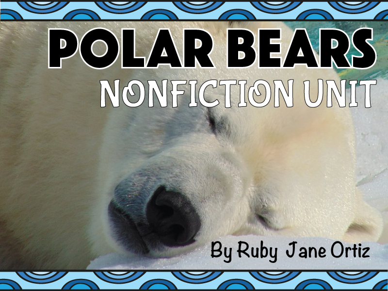 All About Polar Bears Nonfiction Unit