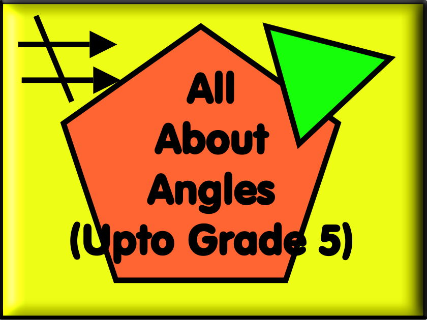 All About Angles Up To Grade 5 - With Answers