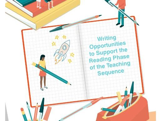 Writing Opportunities to Support the Reading Phase of the Teaching Sequence