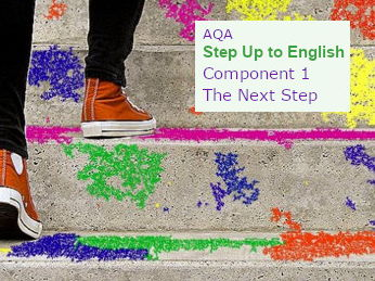 AQA Step Up to English: Component 1 THE NEXT STEP Unit