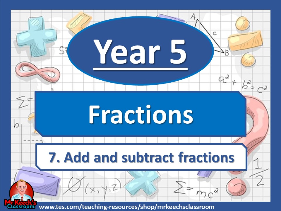 Year 5 – Fractions – Add and Subtract Fractions- White Rose Maths