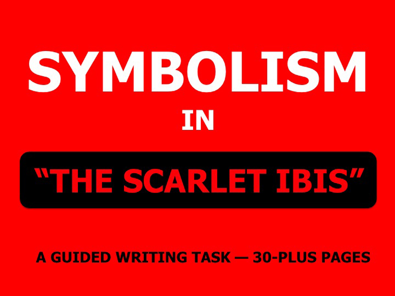 """Symbolism in """"The Scarlet Ibis"""" — Lessons, Materials, and Guided Writing Task"""