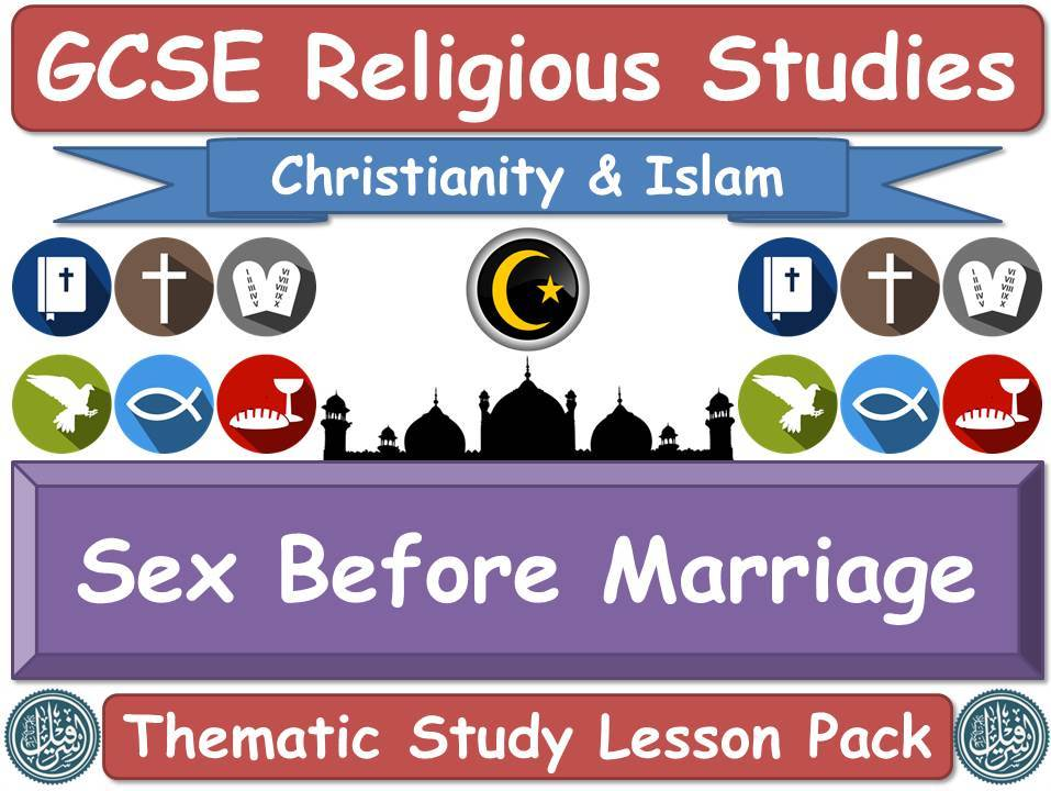 Sex Before Marriage - Islam & Christianity (GCSE Lesson Pack) (Muslim / Islamic & Christian Views) [Religious Studies] [Premarital Sex]