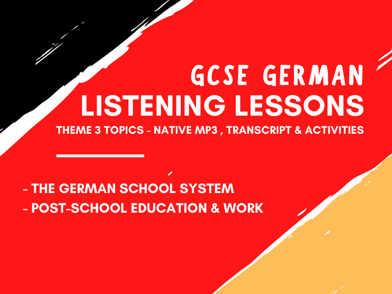 German GCSE Listening Practice - Theme 3 - School Work University