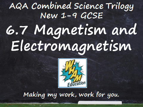 AQA Combined Science Trilogy: 6.7 Magnetism and Electromagnetism