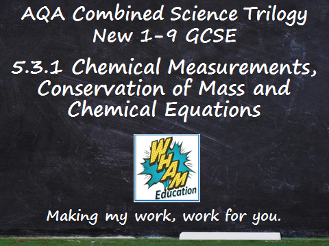 AQA Combined Science Trilogy: 5.3.1 Chemical measurements and Quantitative Chemsitry