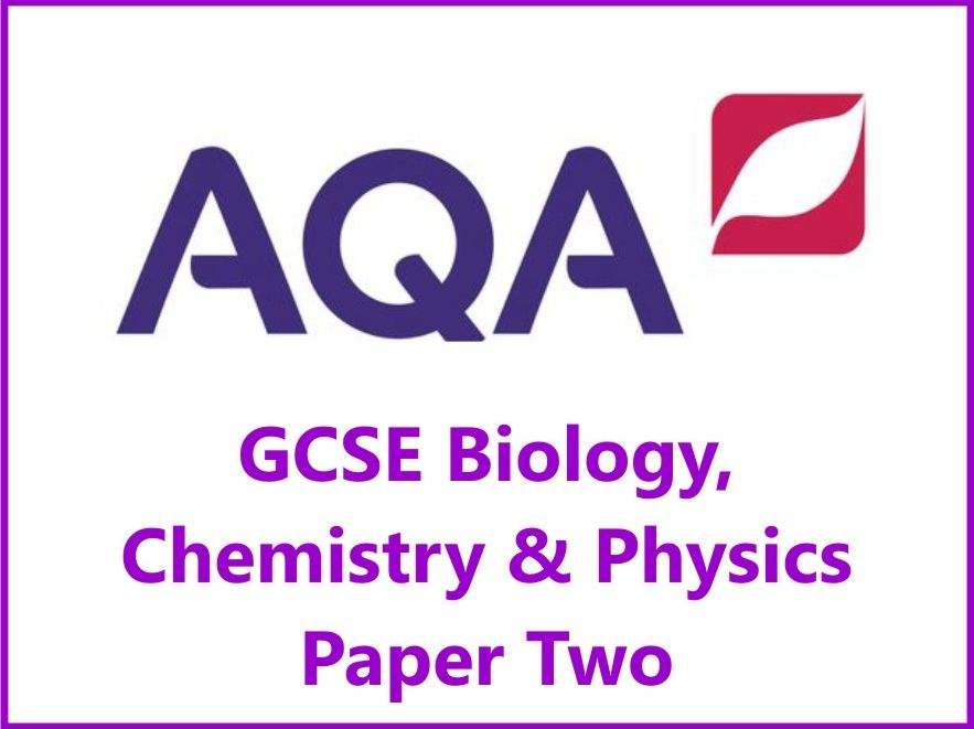 AQA Biology, Chemistry & Physics GCSE Grades 4, 6 & 8 Revision Checklists for Paper Two exams