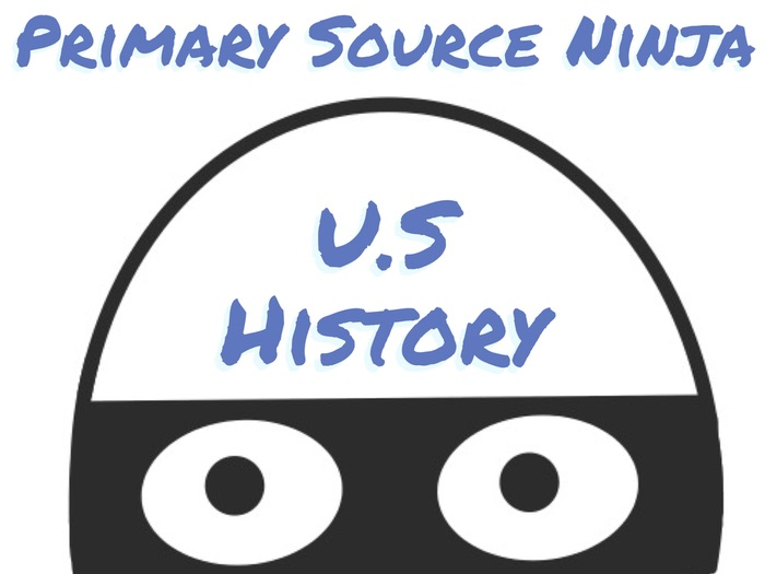 Primary Source Ninja - U.S. History