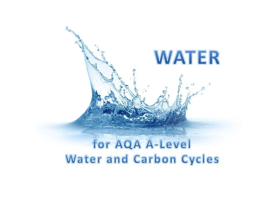 WATER for AQA A-Level 'Water + Carbon cycles'
