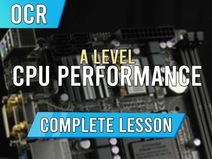 CPU Performance - AS / A Level OCR Lesson