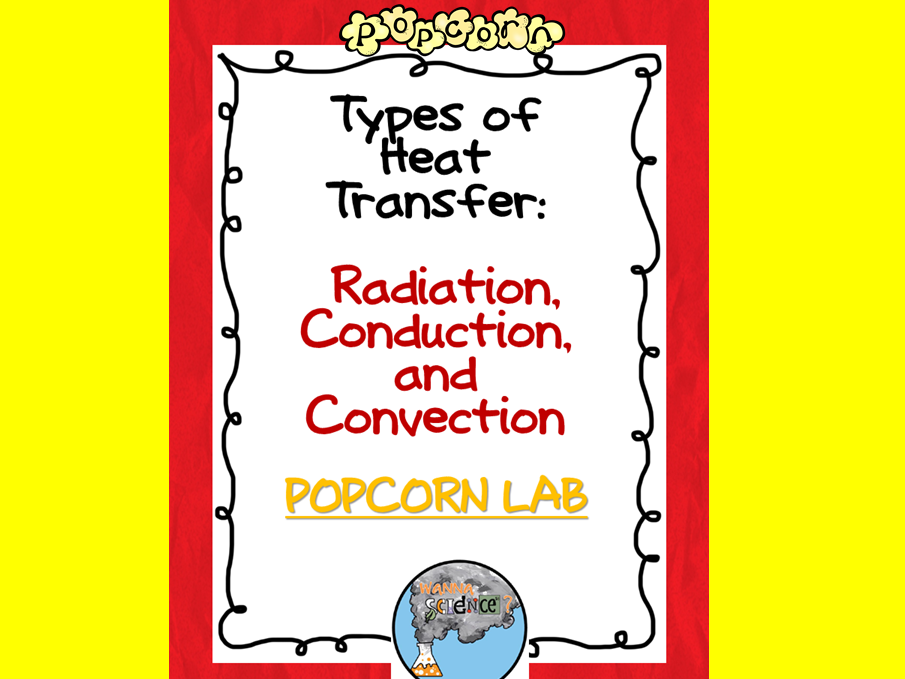 Types of Heat Transfer Popcorn Lab