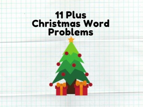 11 Plus Christmas Maths Word Problems