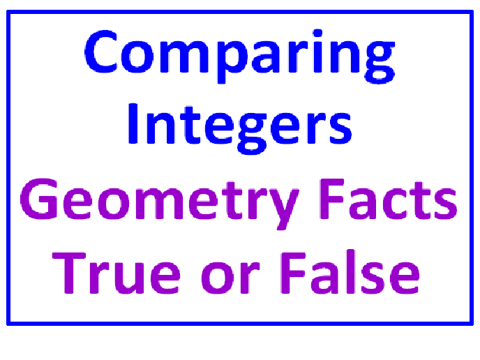 Comparing Integers PLUS Geometry Facts True or False (Both Items)