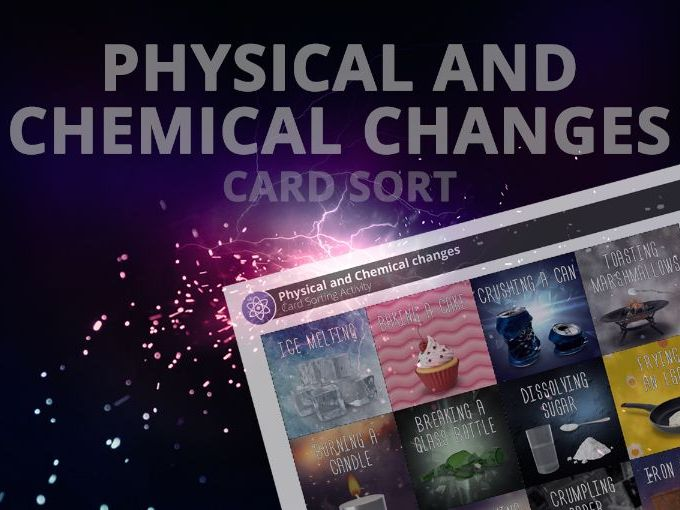 Physical and chemical changes - Card sort