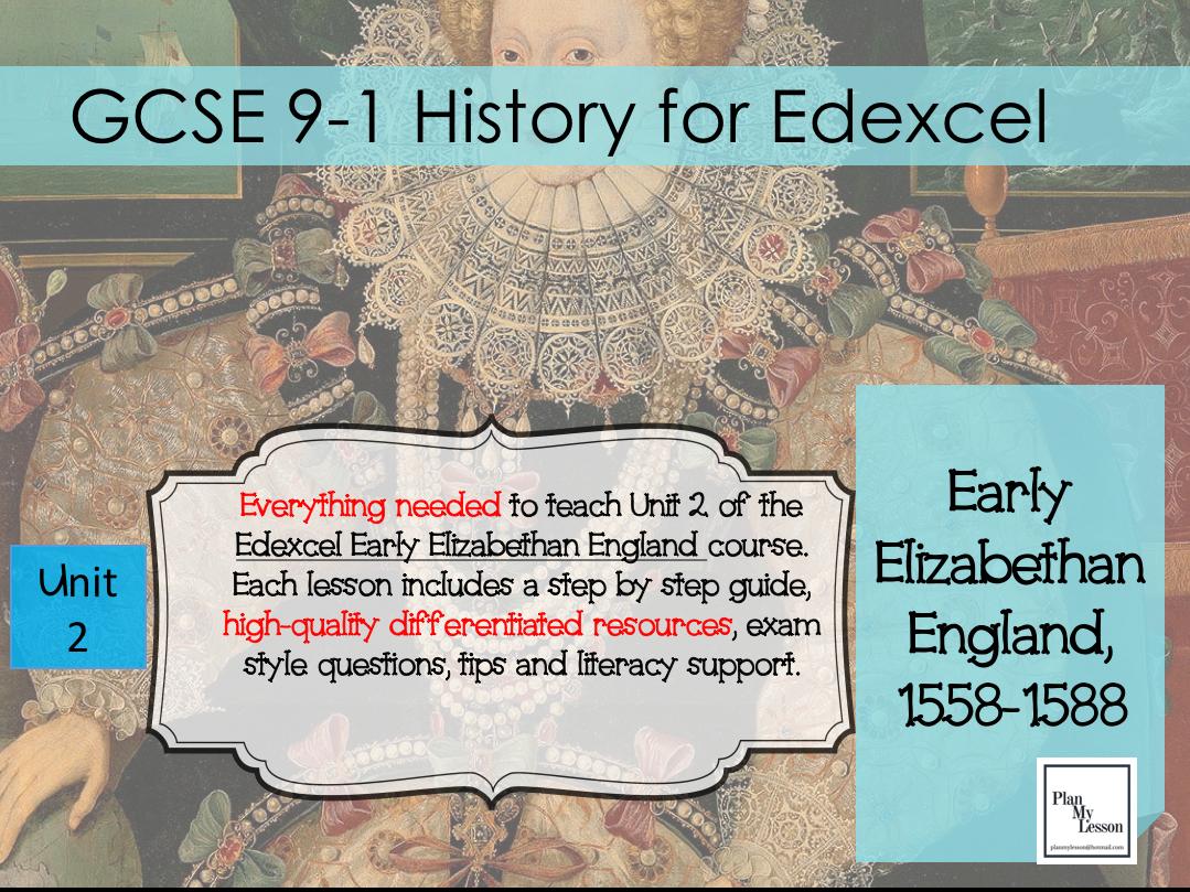 Edexcel 9-1 GCSE Early Elizabethan England Unit 2