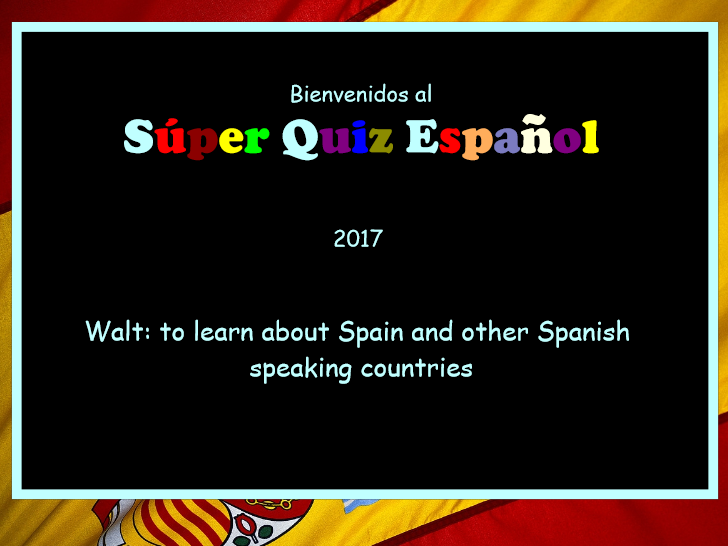 El Súper Quiz Español (End of term Spanish quiz)