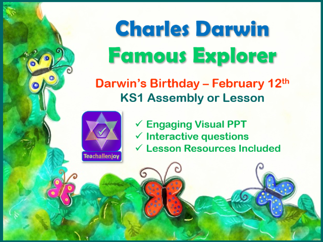 Charles Darwin Famous Explorer KS1 Assembly or Lesson