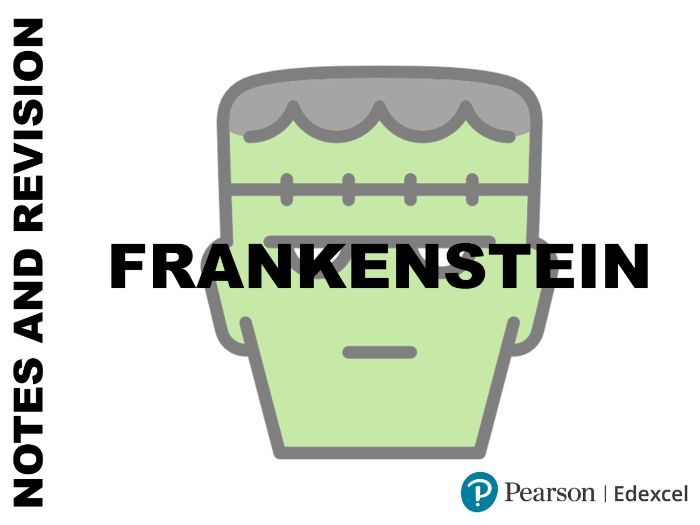 A-Level English Literature - Frankenstein Notes and Revision