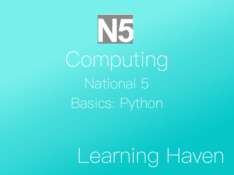 National 4/5 Computing: Python (Basics)