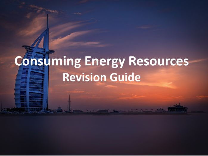 Consuming Energy Resources - Revision Guide Edexcel GCSE