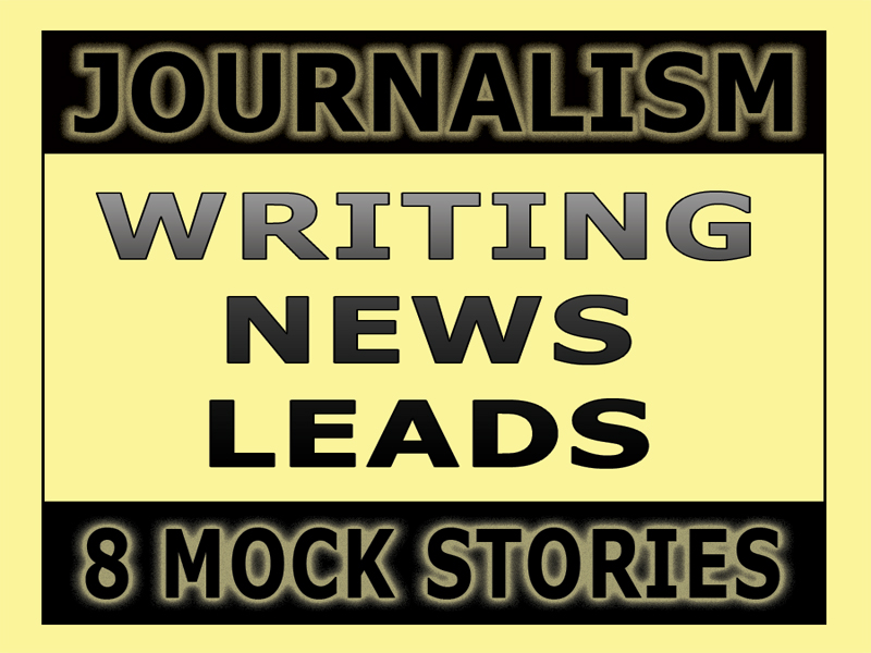Journalism — Lead Writing and News Writing Exercises (8 Guided Stories)