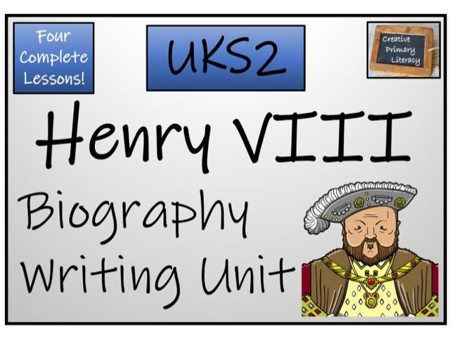 UKS2 History - Henry VIII Biography Writing Unit