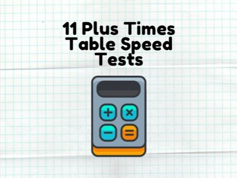 11 Plus Times Table Speed Tests