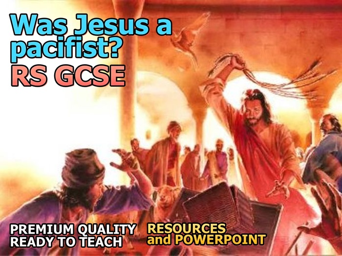 AQA Religion, War and Peace: Was Jesus a pacifist?