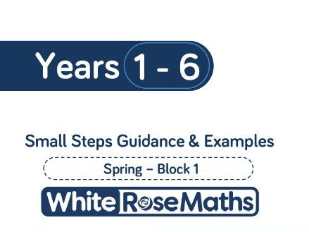 White Rose Maths - Spring - Block 1 - Years 1 - 6