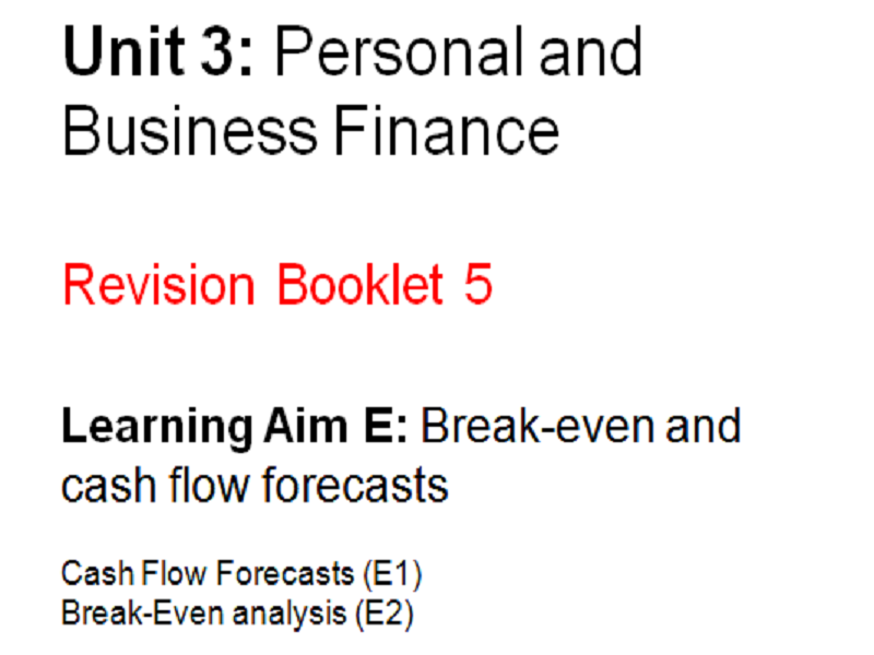 Unit 3 Personal and Business Finance - BTEC Level 3 Revision booklet - Learning Aim E