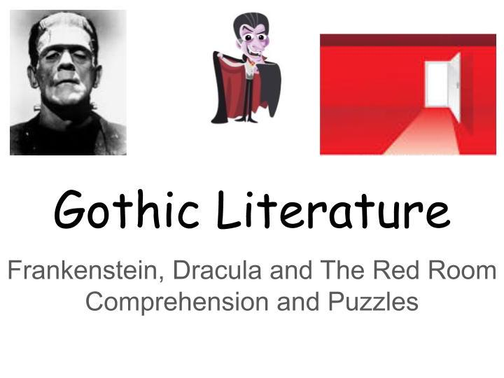 Gothic Literature KS3 Frankenstein, Dracula and The Red Room