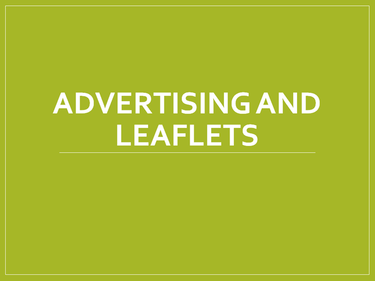 Advertising and Leaflets