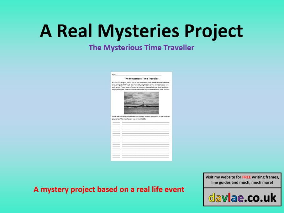 A Real Mysteries Project - The Mysterious Time Traveller for Years 5 and 6