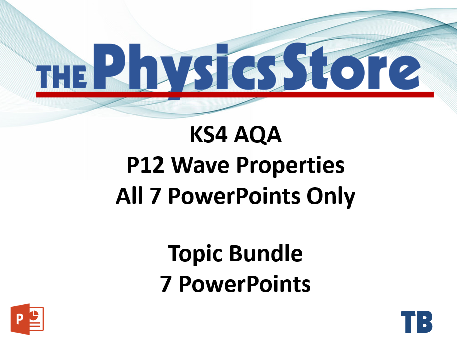 KS4 Physics AQA P12 Wave Properties Topic - 7 PowerPoints Only Bundle