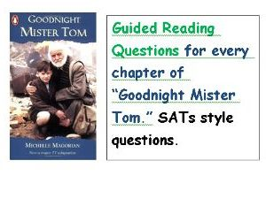 Goodnight Mister Tom guided reading questions.