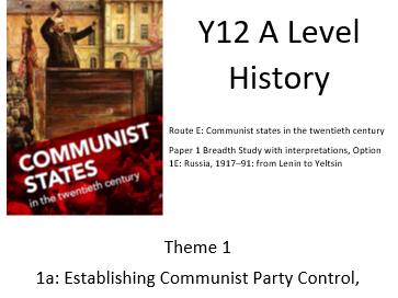 A level History. Edexcel, route E. Theme 1 1a: Establishing Communist Party Control,  1917-24